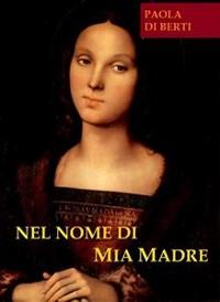 Cover Nel nome di mia Madre
