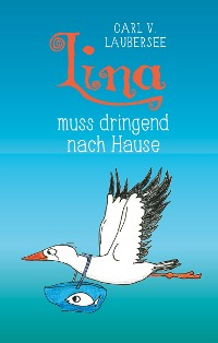 Cover Lina muss dringend nach Hause