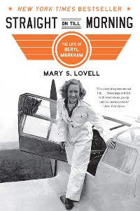 Cover Straight on Till Morning: The Life of Beryl Markham