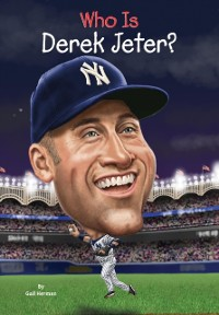 Cover Who Is Derek Jeter?