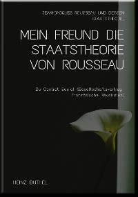 Cover MEIN FREUND DIE STAATSTHEORIE VON ROUSSEAU