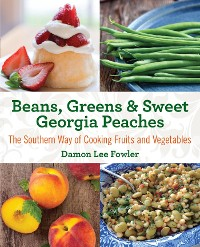 Cover Beans, Greens & Sweet Georgia Peaches
