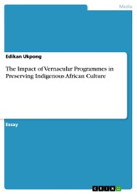 Cover The Impact of Vernacular Programmes in Preserving Indigenous African Culture