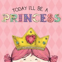 Cover Today I'll Be a Princess