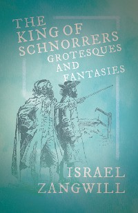 Cover The King of Schnorrers - Grotesques and Fantasies