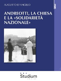 Cover Andreotti, la chiesa e la «solidarietà nazionale»