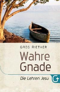 Cover Wahre Gnade - Die Lehren Jesu