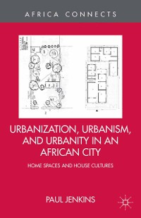 Cover Urbanization, Urbanism, and Urbanity in an African City