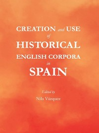 Cover Creation and Use of Historical English Corpora in Spain