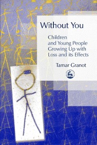 Cover Without You – Children and Young People Growing Up with Loss and its Effects