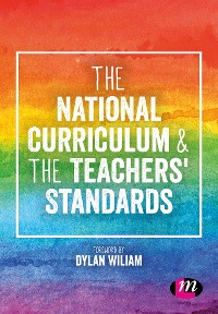 Cover The National Curriculum and the Teachers' Standards