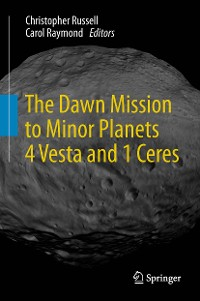 Cover The Dawn Mission to Minor Planets 4 Vesta and 1 Ceres