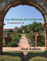 Cover Las Misiones De California, Visitando Las 21