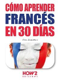 Cover Cómo Aprender el Francés en 30 Días