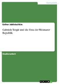 Cover Gabriele Tergit und die Frau der Weimarer Republik