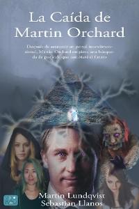 Cover La Caída de Martin Orchard