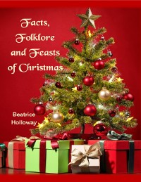 Cover Facts, Folklore and Feasts of Christmas