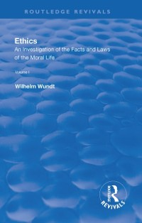 Cover Revival: Ethics: An Investigation of the Facts and Laws of the Moral Life  (1908)