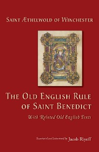 Cover The Old English Rule of Saint Benedict