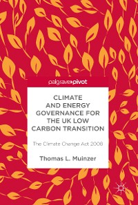 Cover Climate and Energy Governance for the UK Low Carbon Transition