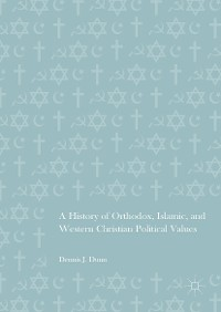 Cover A History of Orthodox, Islamic, and Western Christian Political Values