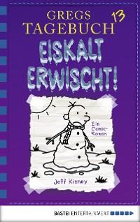 Cover Gregs Tagebuch 13 - Eiskalt erwischt!