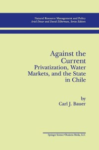 Cover Against the Current: Privatization, Water Markets, and the State in Chile