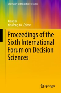 Cover Proceedings of the Sixth International Forum on Decision Sciences
