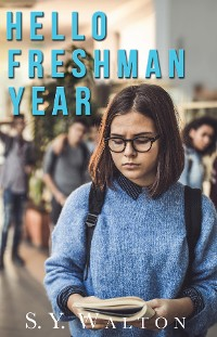 Cover Hello Freshman Year; A New Beginning