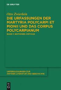 Cover Die Urfassungen der Martyria Polycarpi et Pionii und das Corpus Polycarpianum