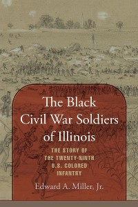 Cover The Black Civil War Soldiers of Illinois