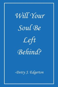Cover Will Your Soul Be Left Behind?