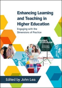 Cover EBOOK: Enhancing Learning and Teaching in Higher Education: Engaging with the Dimensions of Practice