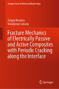 Cover Fracture Mechanics of Electrically Passive and Active Composites with Periodic Cracking along the Interface