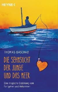 Cover Die Sehnsucht, der Junge und das Meer