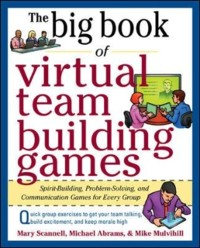 Cover Big Book of Virtual Teambuilding Games: Quick, Effective Activities to Build Communication, Trust and Collaboration from Anywhere!