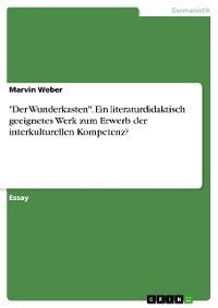 """Cover """"Der Wunderkasten"""". Ein literaturdidaktisch geeignetes Werk zum Erwerb der interkulturellen Kompetenz?"""