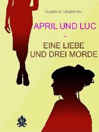 Cover April und Luc - Eine Liebe und drei Morde