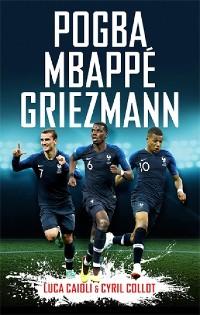 Cover Pogba, Mbappé, Griezmann
