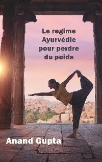 Cover Le regime Ayurvédic pour perdre du poids