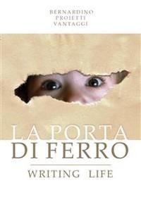 Cover La porta di ferro. Writing life.