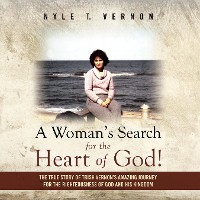 Cover A Woman's Search for the Heart of God!