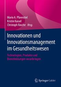 Cover Innovationen und Innovationsmanagement im Gesundheitswesen