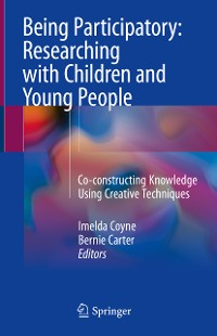 Cover Being Participatory: Researching with Children and Young People