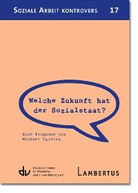 Cover Welche Zukunft hat der Sozialstaat?