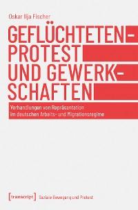 Cover Geflüchtetenprotest und Gewerkschaften