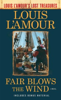 Cover Fair Blows the Wind (Louis L'Amour's Lost Treasures)