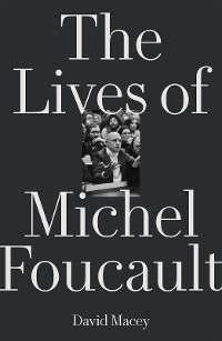 Cover The Lives of Michel Foucault