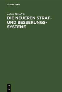 Cover Die neueren Straf- und Besserungs-Systeme