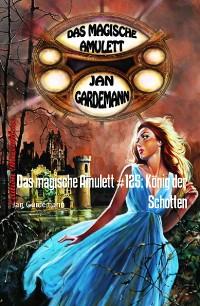 Cover Das magische Amulett #125: König der Schotten